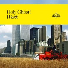 CD / Holy Ghost! / Work