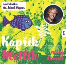 CD / Opatřil Jan / Kapřík Metlík:Nový domov / Jakub Vágner