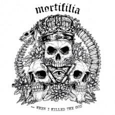 LP / Mortifilia / When I Killed The God / Vinyl / LP+MP3
