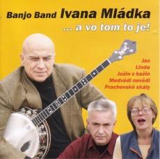 CD / Banjo band Ivana Mládka / ... a vo tom to je