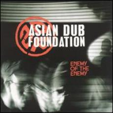 CD / Asian Dub Foundation / Enemy Of The Enemy