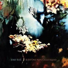 CD / Klíč Josef / Josef Klíč & His One Man Cello Squad / Digipack