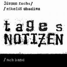 CD / Chadima/Fuchs / Tagesnotizen