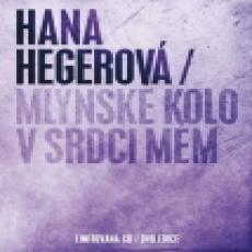 CD/DVD / Hegerová Hana / Mlýnské kolo v srdci mém / CD+DVD / Limited