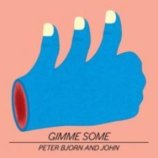 LP / Peter Bjorn & John / Gimme Some / Vinyl