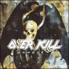 2CD / Overkill / Unholy / Wrecking Everything-Live / Killbox 13
