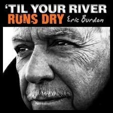 LP / Burdon Eric / 'Til Your River Runs Dry / Vinyl