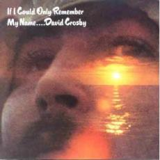 CD / Crosby David / If I Could Only Remember My Name...