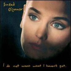 CD / O'Connor Sinead / I Do Not Want What I Haven't Got