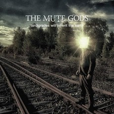 CD / Mute Gods / Tardigrades Will Inherit The Earth