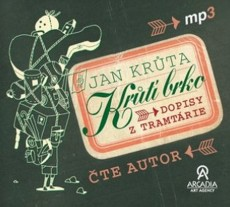 CD / Krůta Jan / Krůtí brko:Dopisy z Tramtárie / Mp3