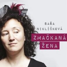 CD / Niklíčková Saša / Zmačkaná žena / Digipack