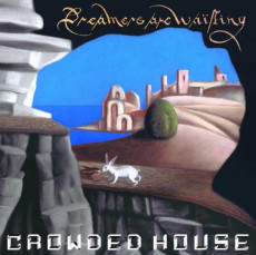CD / Crowded House / Dreamers Are Waiting