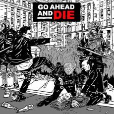 CD / Go Ahead And Die / Go Ahead And Die