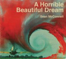CD / McConnell Sean / A Horrible Beautiful Dream / Digipack