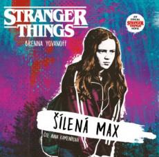 CD / Yovanoff Brenna / Stranger Things. Šílená Max / Kameníková Anna