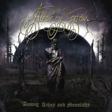 CD / Ablaze My Sorrow / Among Ashes And Monoliths