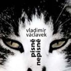 CD / Václavek Vladimír / Písně nepísně