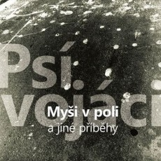 LP / Psí vojáci / Myši v poli a jiné příběhy / Vinyl