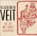 CDVeit Vladimír / Až se mé roky sesypou / Digipack