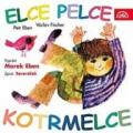 CDEben Marek/Fischer Václav / Elce pelce kotrmelce / Písničky..