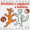 CDČapek Josef / Povídání o pejskovi a kočičce / K.Höger