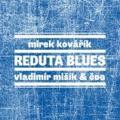 2CDKovářík Mirek/Mišík Vladimír & ČDG / Reduta Blues / 2CD