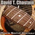 CDChastain David T. / Rock Solid Guitar