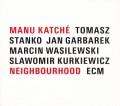 CDKatche Manu / Neighbourhood