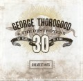 CDThorogood George & Destroyers / Greatest Hits:30 Years Of Rock