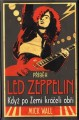 KNI / Led Zeppelin / Příběh Led Zeppelin / Mick Wall / Kniha