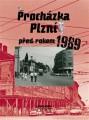 KNIMazný Petr,Skála Adam / Procházka Plzní před rokem 1989 / Kniha