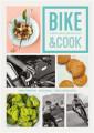 KNI / Kekuszová Marta / Bike & Cook:Kulinářská příručka pro cyklisty