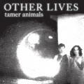 LP / Other Lives / Tamer Animals / Vinyl