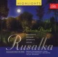 CDDvořák Antonín / Rusalka / Highlights