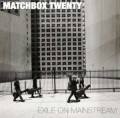CDMatchbox 20 / Exile On Mainstream