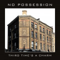 CD / No Possession / Third Times A Charm