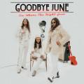 CD / Goodbye June / See Where The Night Goes / Digipack