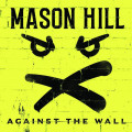 LP / Mason Hill / Against The Wall / Vinyl