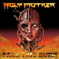 CD / Holy Mother / Face This Burn / Digipack