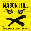 CD / Mason Hill / Against The Wall