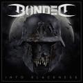 CD / Bonded / Into Blackness