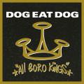 LP / Dog Eat Dog / All Boro Kings / Vinyl