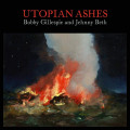 CD / Gillespie, Bobby & Jehnny / Utopian Ashes / Digipack