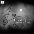 CDChamayou Bertrand / Good Night!
