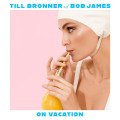 2LP / Bronner Till & Bob James / On Vacation / Vinyl / 2LP