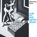 CDGleaming Spires / Walk On Well Lighted Streets / Digipack