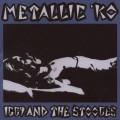 CDPop Iggy & Stooges / Metallic K.O.