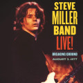 CD / Steve Miller Band / Live!: Breaking Ground August 3. 1977
