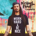 CDFranti Michael & Spearhead / Work Hard and Be Nice